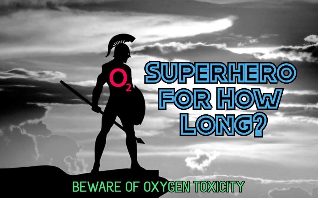 Beware of oxygen toxicity