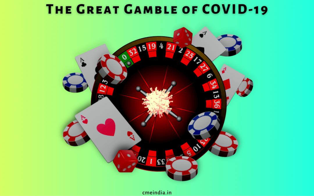 Great gamble of Covid-19