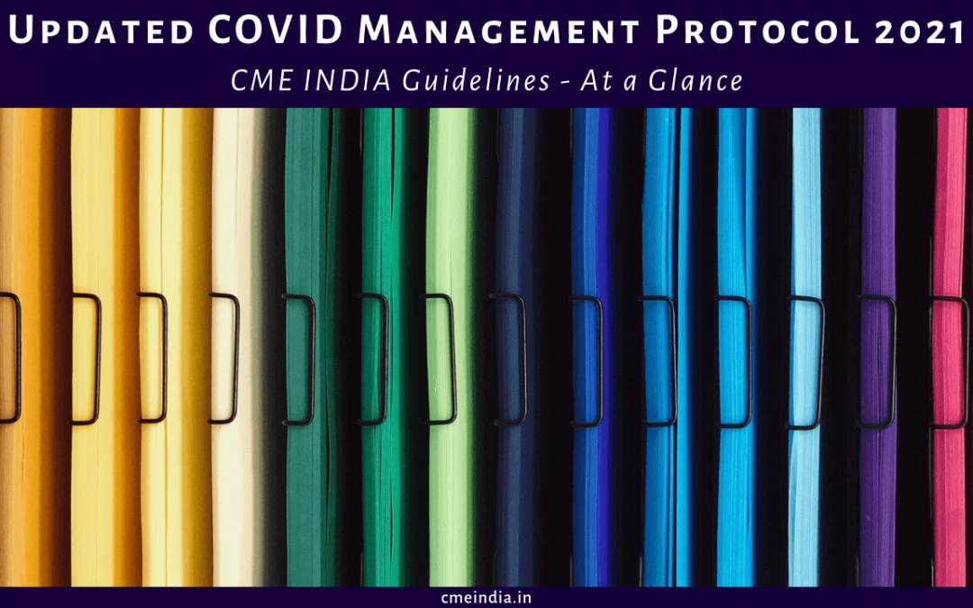 At a glance - CME INDIA Covid Management Protocol 2021
