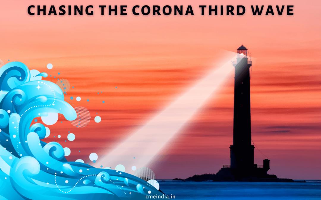 Chasing Corona Third Wave