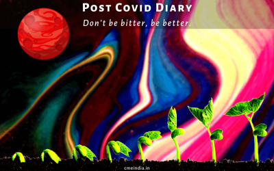 Post-Covid Diary: Don't Be Bitter, Be Better