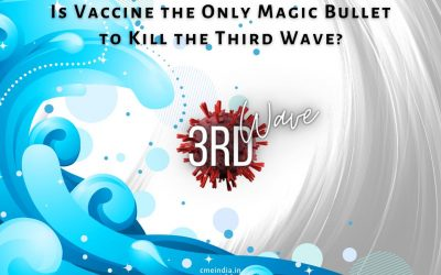 Is Vaccine the Only Magic Bullet to Kill the Third Wave?