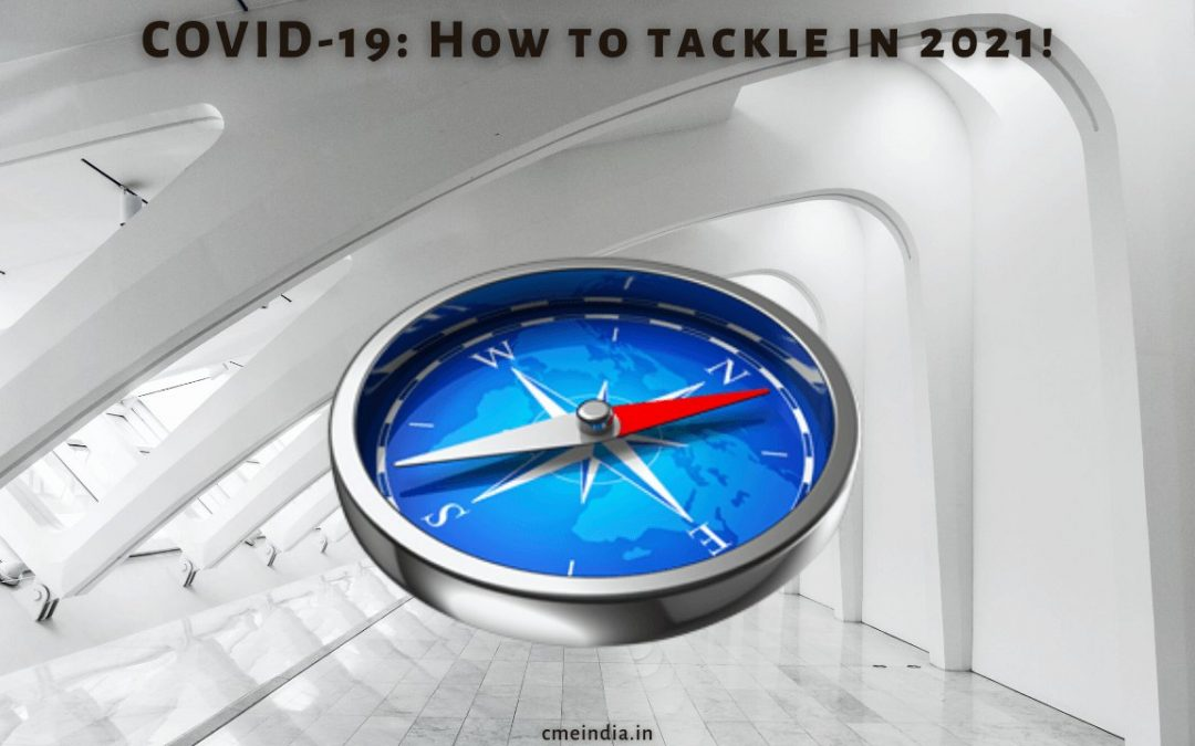 Covid-19 - How to tackle in 2021!