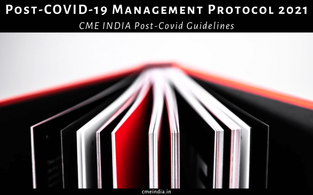 CME INDIA Post-COVID-19 Management Protocol 2021